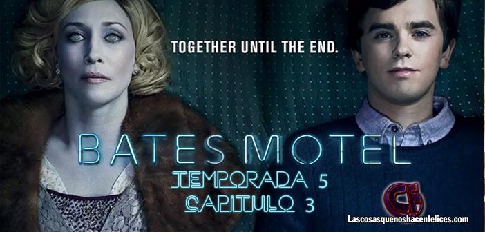Análisis de Bates Motel. Temporada 5. Capítulo 3