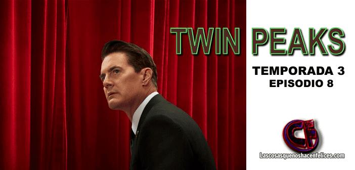 Análisis de Twin Peaks. Temporada 3 (2017). Episodio 8