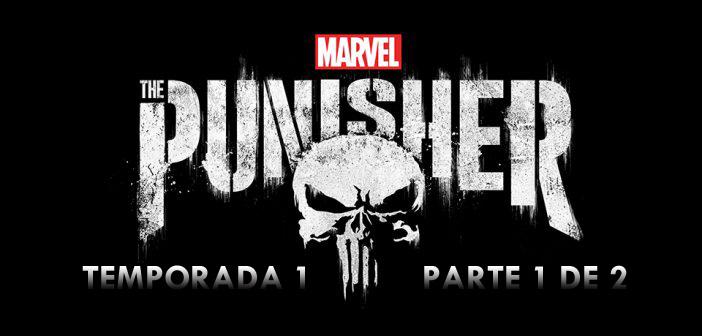 Análisis de The Punisher. Temporada 1 (Parte 1 de 2)