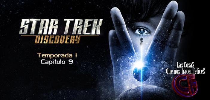 Análisis de Star Trek Discovery. Temporada 1. Capítulo 9