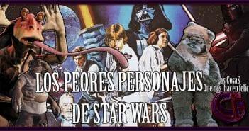 Nuevo vídeo en YouTube: Los 10 peores personajes de Star Wars