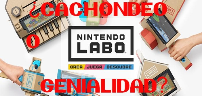 Nintendo Labo, ¿cachondeo o genialidad?