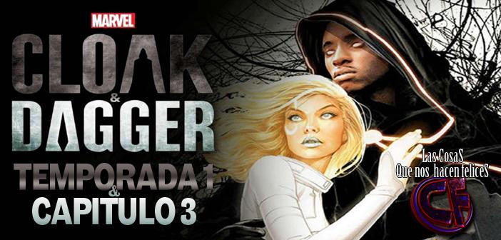 Análisis de Capa y Puñal (Cloak y Dagger) Temporada 1. Capítulo 3