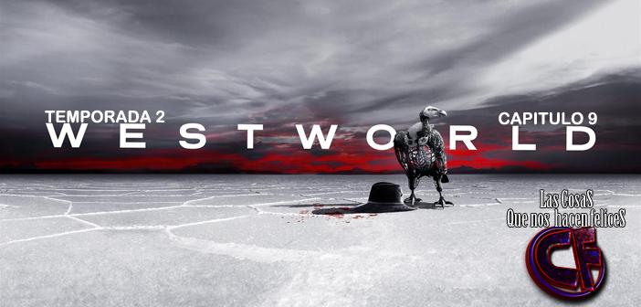 Análisis de Westworld. Temporada 2. Capítulo 9.