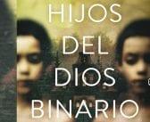 Hijos del Dios Binario, de David B.Gil, un thriller adictivo