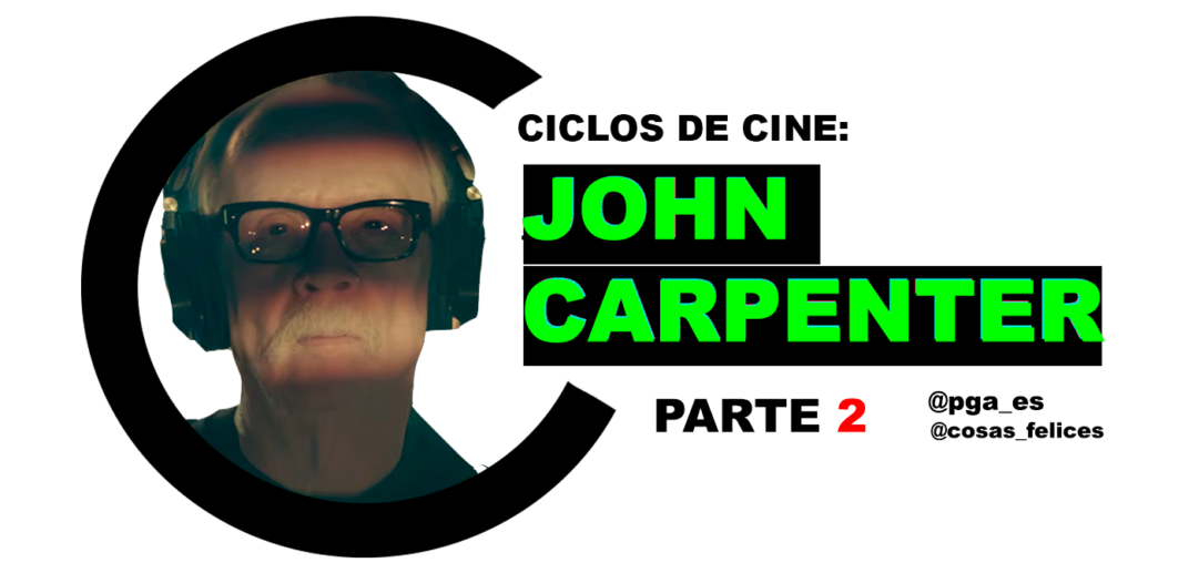 ciclos de cine john carpenter analisis filmografia cosas felices
