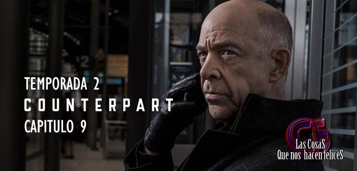 Análisis de Counterpart. Temporada 2. Capítulo 9