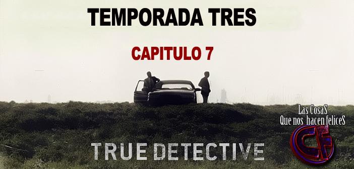 Análisis de True Detective. Temporada 3. Capítulo 7