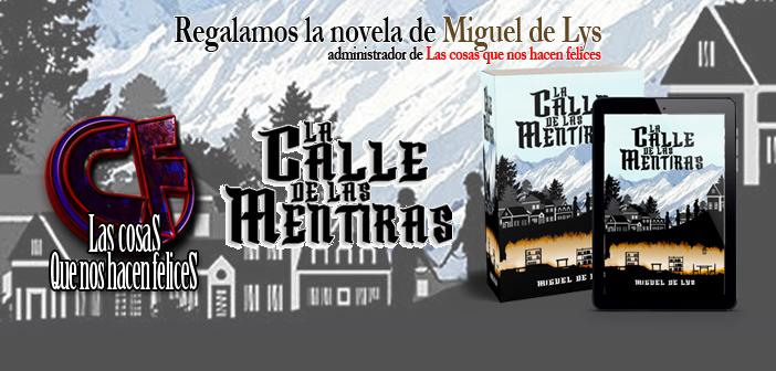 Regalamos la novela La Calle de las mentiras de Miguel de Lys