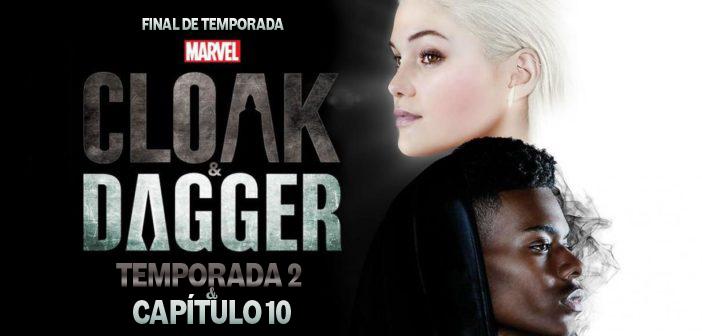 Análisis de Capa y Puñal (Cloak and Dagger). Temporada 2. Capítulo 10. Final de temporada