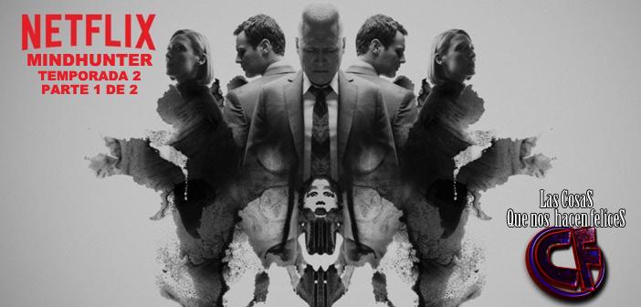 Análisis de Mindhunter: Temporada 2 Parte 1 de 2. Episodios dirigidos por David Fincher