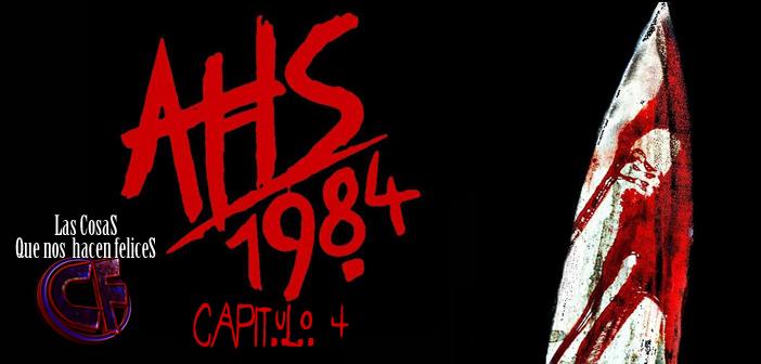 Análisis de American Horror Story: 1984. Capítulo 4