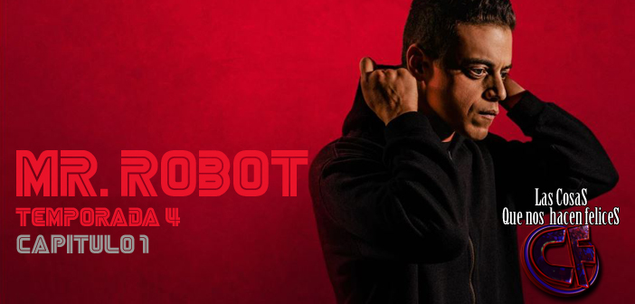 Análisis de Mr Robot. Temporada 4. Capítulo 1