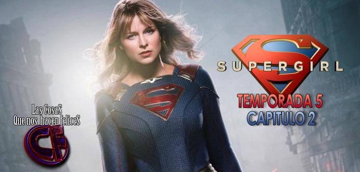 Análisis de Supergirl. Temporada 5. Capítulo 2