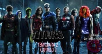 Análisis de Titans (Titanes). Temporada 2. Capítulo 7