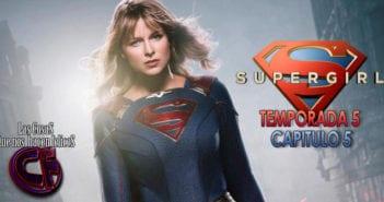 Análisis Supergirl. Temporada 5. Episodio 5