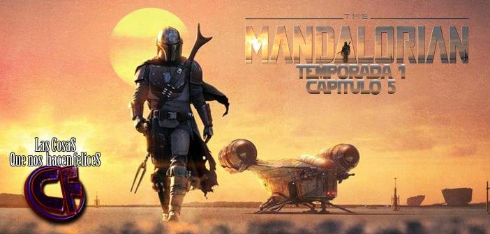Análisis de The Mandalorian. Temporada 1. Capítulo 5