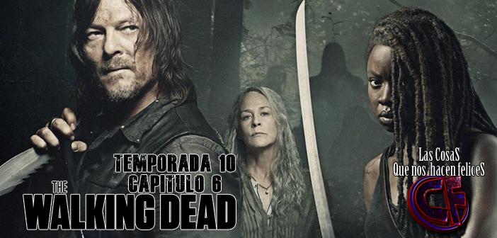 Análisis de The Walking Dead. Temporada 10. Episodio 6