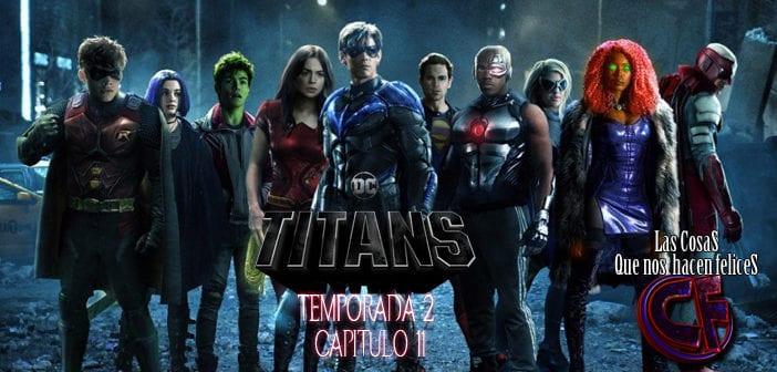 Análisis de Titans (Titanes). Temporada 2. Capítulo 11