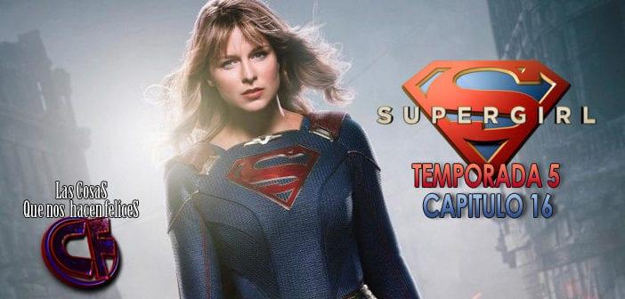 Análisis de Supergirl. Temporada 5. Episodio 16