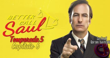 Análisis de Better Call Saul. Temporada 5. Capítulo 6