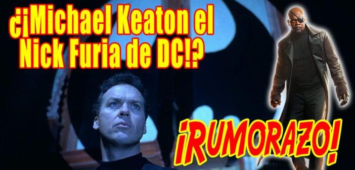 ¿El Batman de Keaton el Nick Furia de DC? Nuevo rumor sobre su fichaje – Incluye vídeo