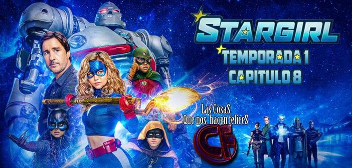 Análisis de Stargirl. Temporada 1. Capítulo 8