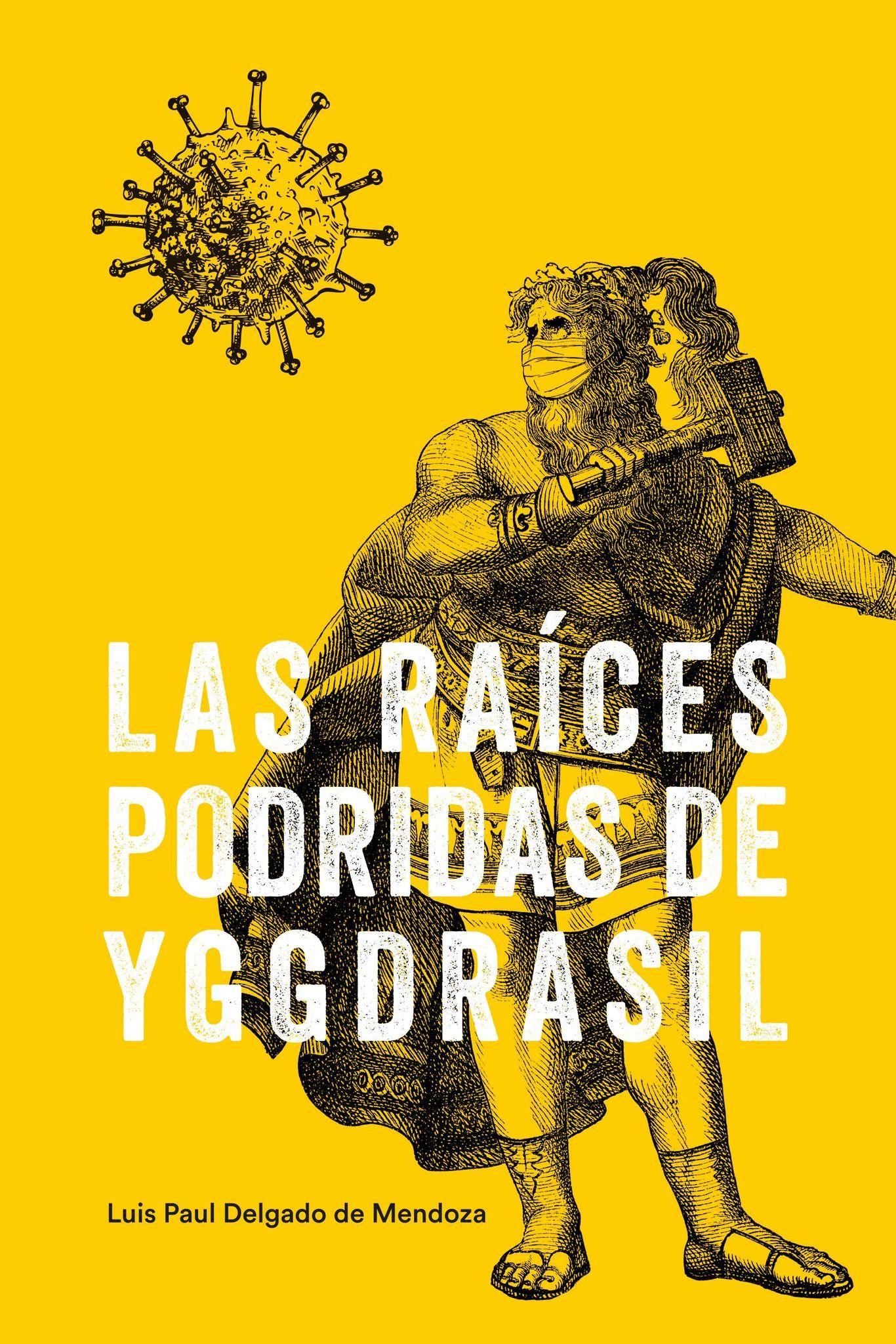 Las raíces podridas de Yggdrasil